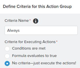 Always Criteria Process Builder Salesforce